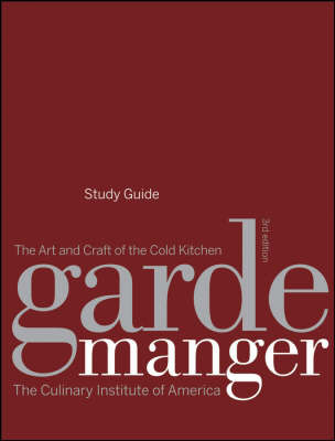Garde Manger: The Art and Craft of the Cold Kitchen: Study Guide by The Culinary Institute of America (CIA)