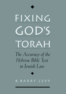 Fixing God's Torah by B.Barry Levy