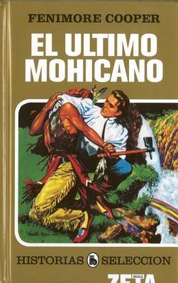El Ultimo Mohicano by Fenimore Cooper