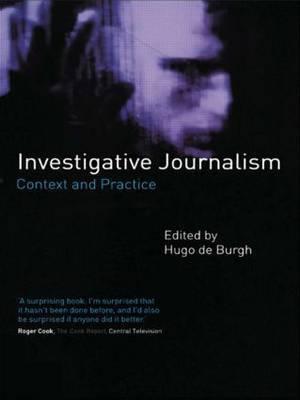 Investigative Journalism: Context and Practice