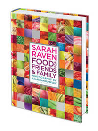 Sarah Raven's Food for Friends and Family by Sarah Raven