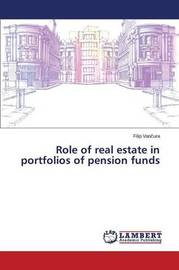 Role of Real Estate in Portfolios of Pension Funds by Van Ura Filip