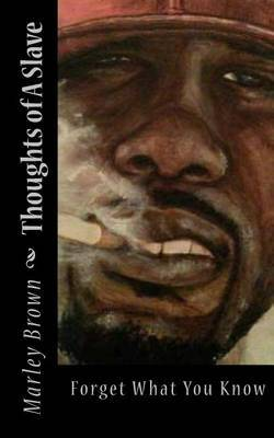 Thoughts of a Slave by Marley Brown, III