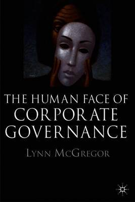The Human Face of Corporate Governance by Lynn McGregor