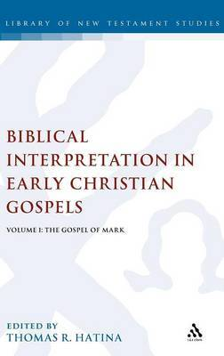 Biblical Interpretation in Early Christian Gospels: v. 1 by Thomas R. Hatina