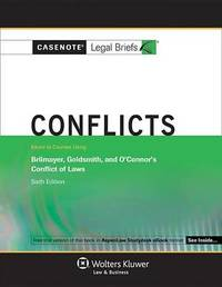 Casenote Legal Briefs for Conflicts, Keyed to Brilmayer, Goldsmith, and O'Connor by Casenote Legal Briefs