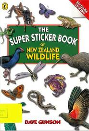 The Super Sticker Book of New Zealand Wildlife by Dave Gunson image
