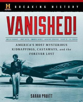 Breaking History: Vanished! by Sarah Pruitt