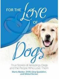 For the Love of Dogs by Marty Becker image