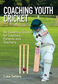 Coaching Youth Cricket by Luke Sellers