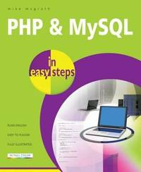 PHP & MySQL in easy steps by Mike McGrath