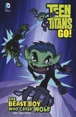 The Beast Boy Who Cried Wolf by J Torres