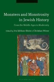 Monsters and Monstrosity in Jewish History