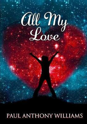 All My Love by Paul Williams