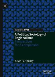 A Political Sociology of Regionalisms by Kevin Parthenay image