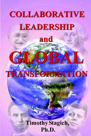 Collaborative Leadership and Global Transformation by Timothy Stagich image