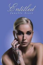 Entitled by Janelle Scott