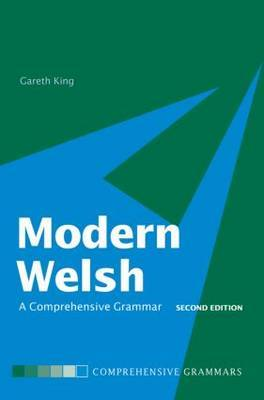 Modern Welsh: A Comprehensive Grammar by Gareth King image