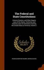 The Federal and State Constitutions by Francis Newton Thorpe image