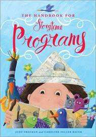 The Handbook for Storytime Programs by Judy Freeman