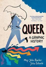 Queer: A Graphic History by Meg John Barker