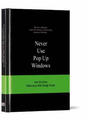 Never Use Pop Up Windows by Anneloes van Gaalen