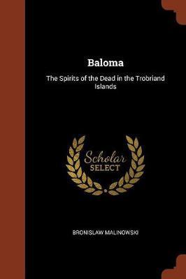 Baloma by Bronislaw Malinowski