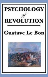 Psychology of Revolution by Gustave LeBon image