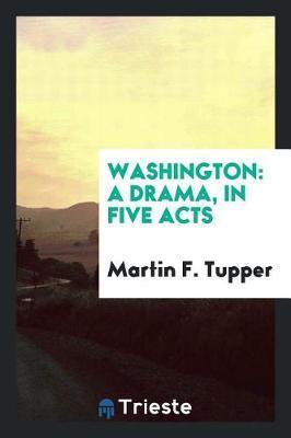 Washington by Martin F Tupper