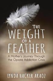 Weight of a Feather by Lynda Hacker Araoz