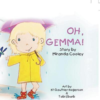 Oh, Gemma! by Miranda Cooley