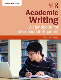 Academic Writing by Stephen Bailey
