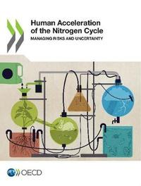 Human Acceleration of the Nitrogen Cycle by Organisation for Economic Co-operation and Development (OECD)