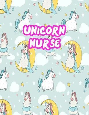 Unicorn Nurse by Macy Cordova