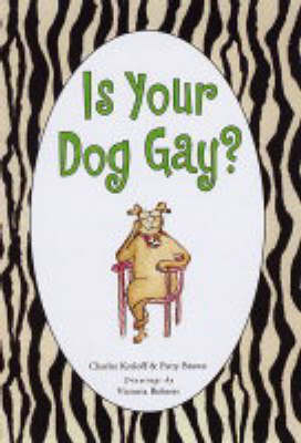 Is Your Dog Gay? by Charles Kreloff image