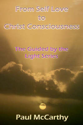From Self Love to Christ Consciousness: The Guided by the Light Series by Paul McCarthy (Glasgow Caledonian University, UK) image