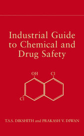 Industrial Guide to Chemical and Drug Safety by T.S.S. Dikshith image