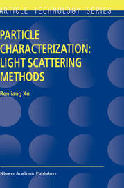 Particle Characterization: Light Scattering Methods by Renliang Xu
