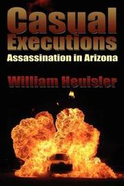 Casual Executions by William Heuisler