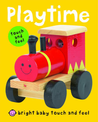 Bright Baby Touch and Feel Playtime by Roger Priddy