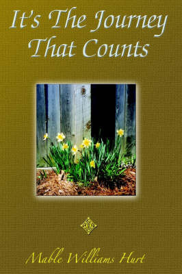 It's the Journey That Counts by Mable Williams Hurt