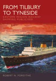 From Tilbury to Tyneside by Robert N. Forsythe image
