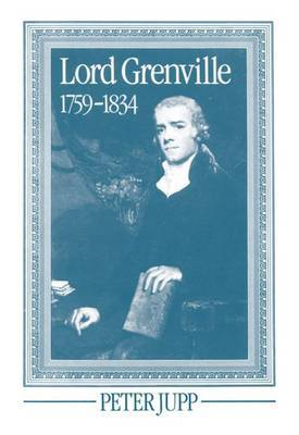Lord Grenville 1759-1834 by Peter Jupp