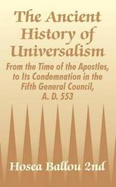 The Ancient History of Universalism by Hosea Ballou image