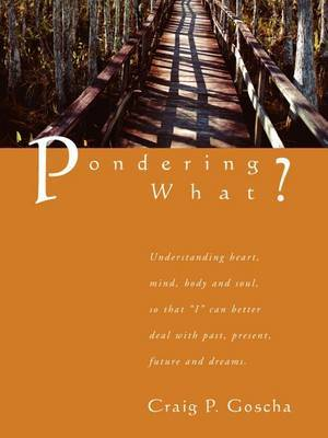 Pondering What? by Craig P. Goscha