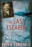 The Last Escaper: The Untold First-Hand Story of the Legendary Bomber Pilot, 'Cooler King' and Arch Escape Artist by Peter Tunstall