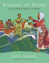 Walking on Water and Other Bible Stories by Anne Adeney image