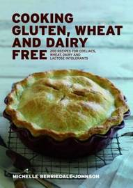 Cooking Gluten, Wheat and Dairy Free by Michelle Berriedale-Johnson