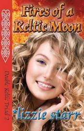 Fires of a Keltic Moon by Lizzie Starr