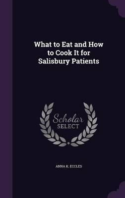 What to Eat and How to Cook It for Salisbury Patients by Anna K Eccles image
